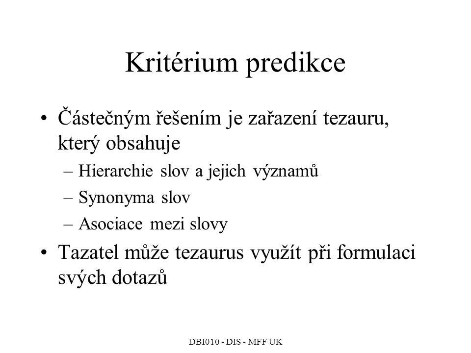 Kritérium predikce Částečným řešením je zařazení tezauru, který obsahuje. Hierarchie slov a jejich významů.