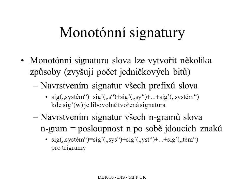Monotónní signatury Monotónní signaturu slova lze vytvořit několika způsoby (zvyšuji počet jedničkových bitů)