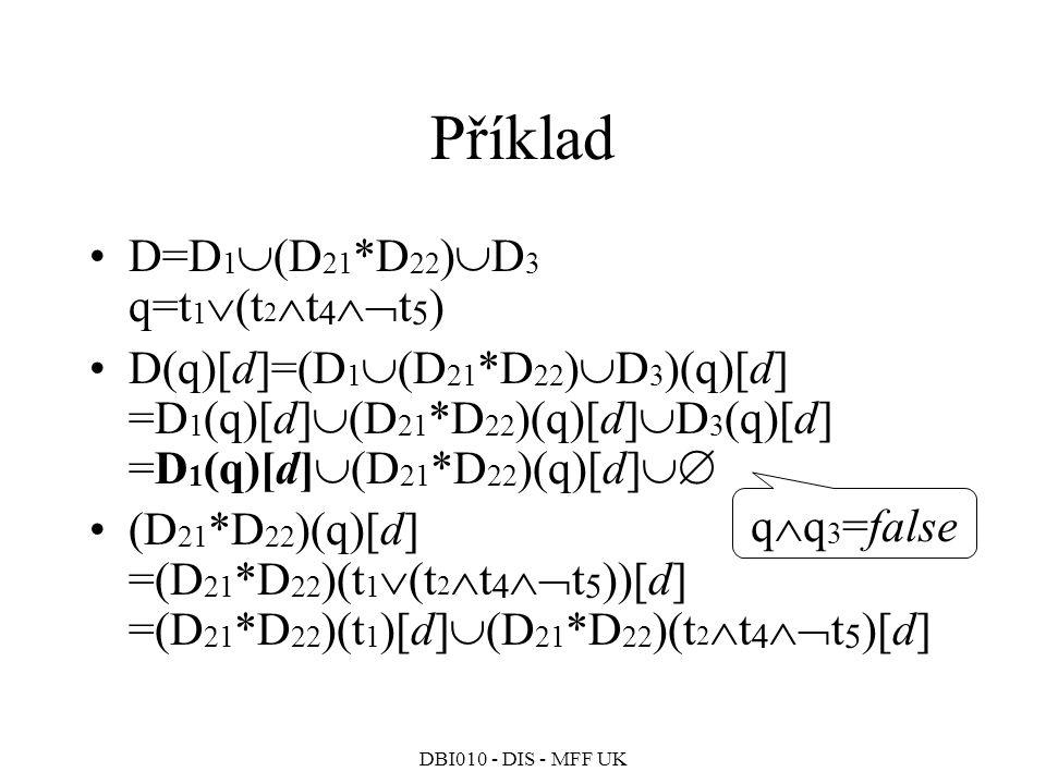 Příklad D=D1(D21*D22)D3 q=t1(t2t4t5)
