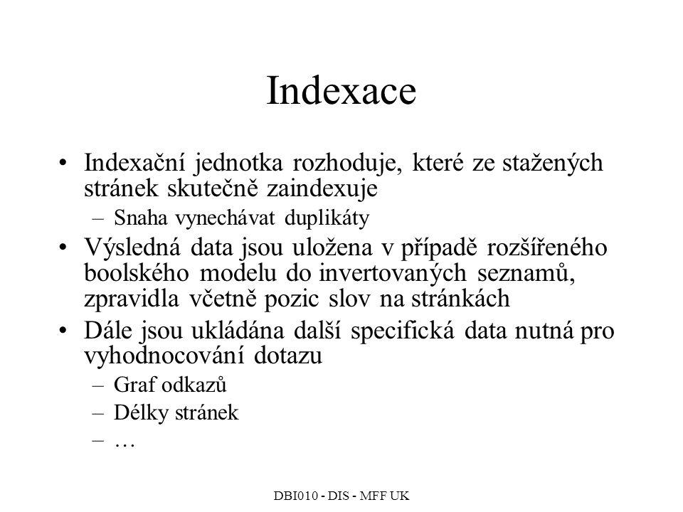 Indexace Indexační jednotka rozhoduje, které ze stažených stránek skutečně zaindexuje. Snaha vynechávat duplikáty.