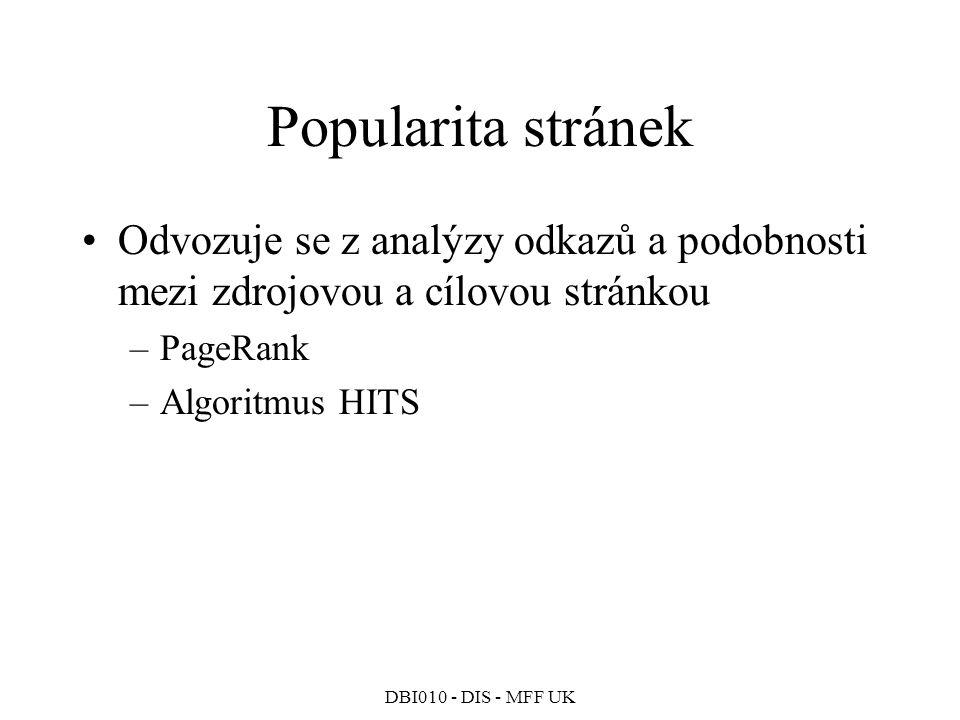 Popularita stránek Odvozuje se z analýzy odkazů a podobnosti mezi zdrojovou a cílovou stránkou. PageRank.