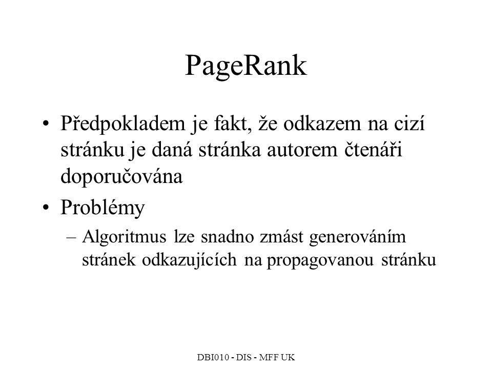 PageRank Předpokladem je fakt, že odkazem na cizí stránku je daná stránka autorem čtenáři doporučována.