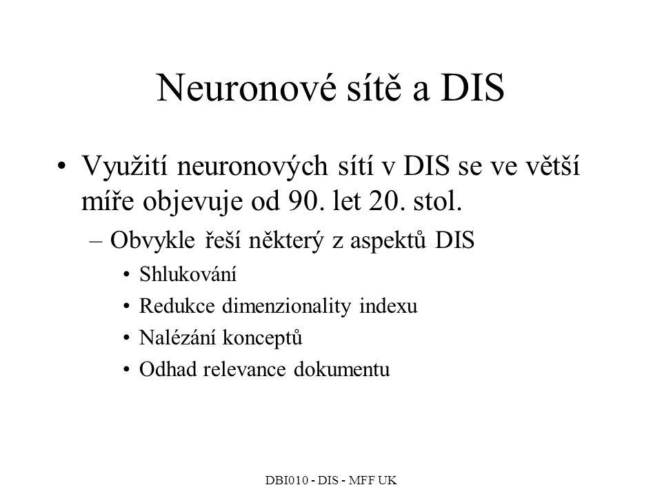 Neuronové sítě a DIS Využití neuronových sítí v DIS se ve větší míře objevuje od 90. let 20. stol. Obvykle řeší některý z aspektů DIS.