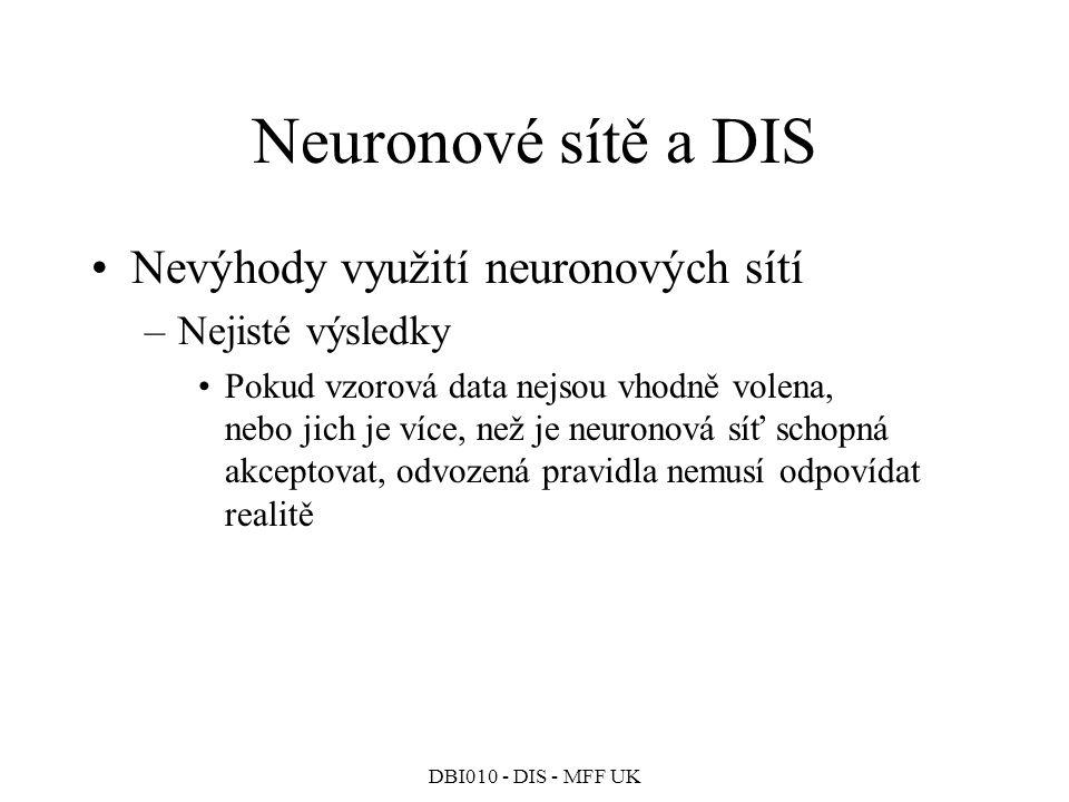 Neuronové sítě a DIS Nevýhody využití neuronových sítí