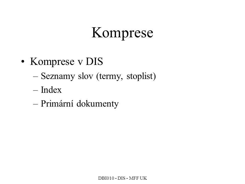 Komprese Komprese v DIS Seznamy slov (termy, stoplist) Index