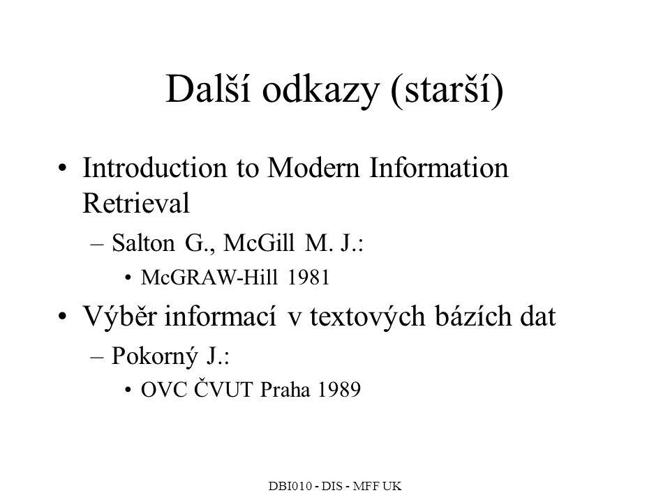 Další odkazy (starší) Introduction to Modern Information Retrieval
