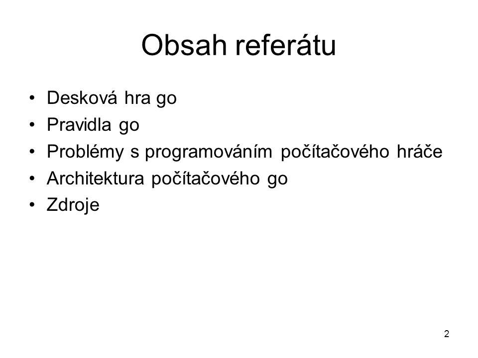 Obsah referátu Desková hra go Pravidla go