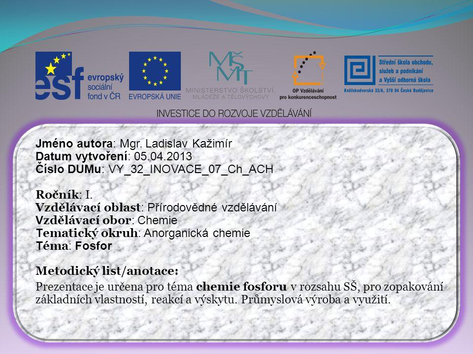 Jméno autora: Mgr. Ladislav Kažimír Datum vytvoření: 05.04.2013