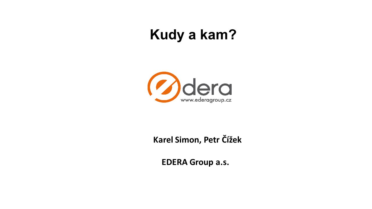 Kudy a kam Karel Simon, Petr Čížek EDERA Group a.s.