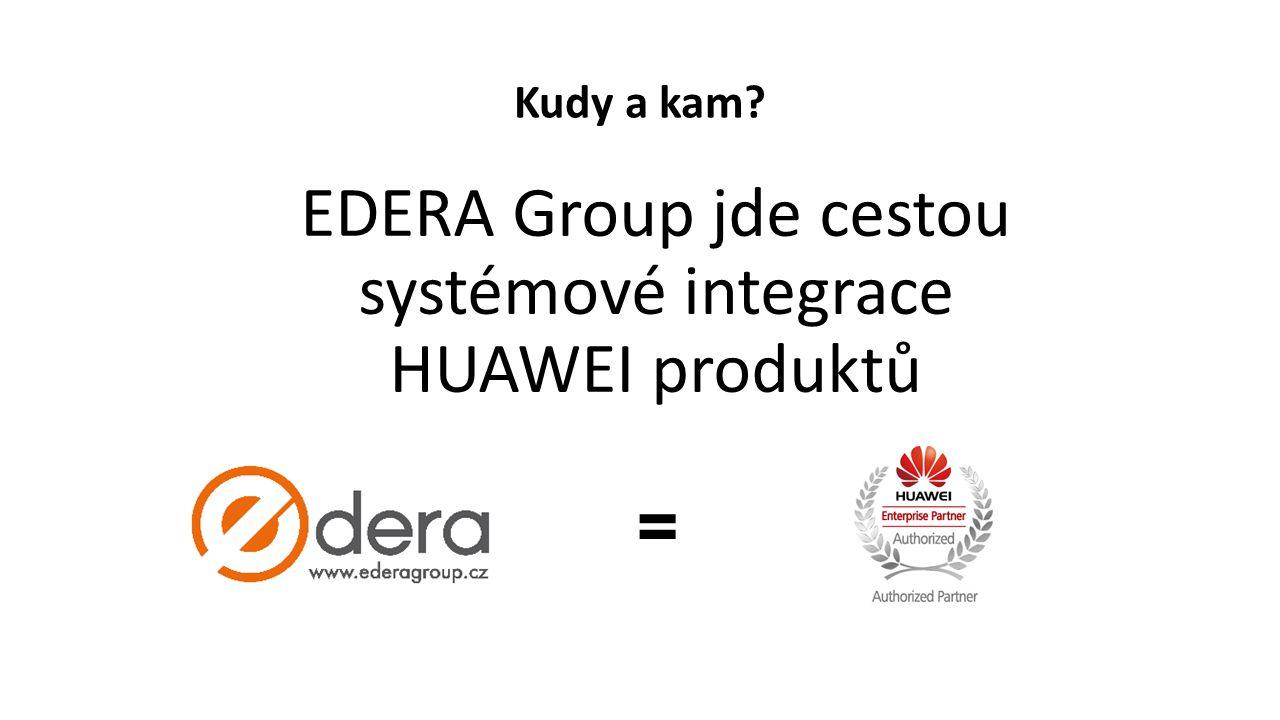 EDERA Group jde cestou systémové integrace HUAWEI produktů