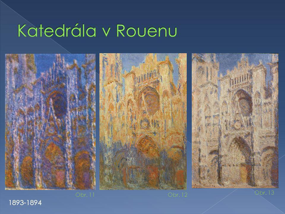 Katedrála v Rouenu Obr. 13 Obr. 11 Obr. 12 1893-1894