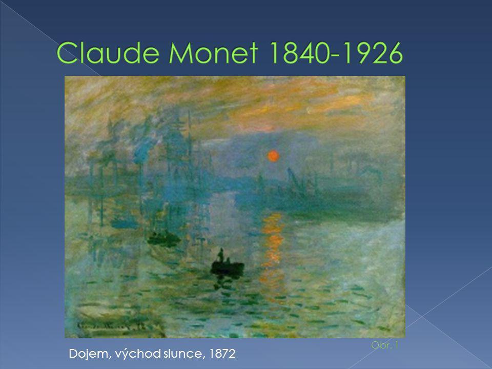 Claude Monet 1840-1926 Obr. 1 Dojem, východ slunce, 1872