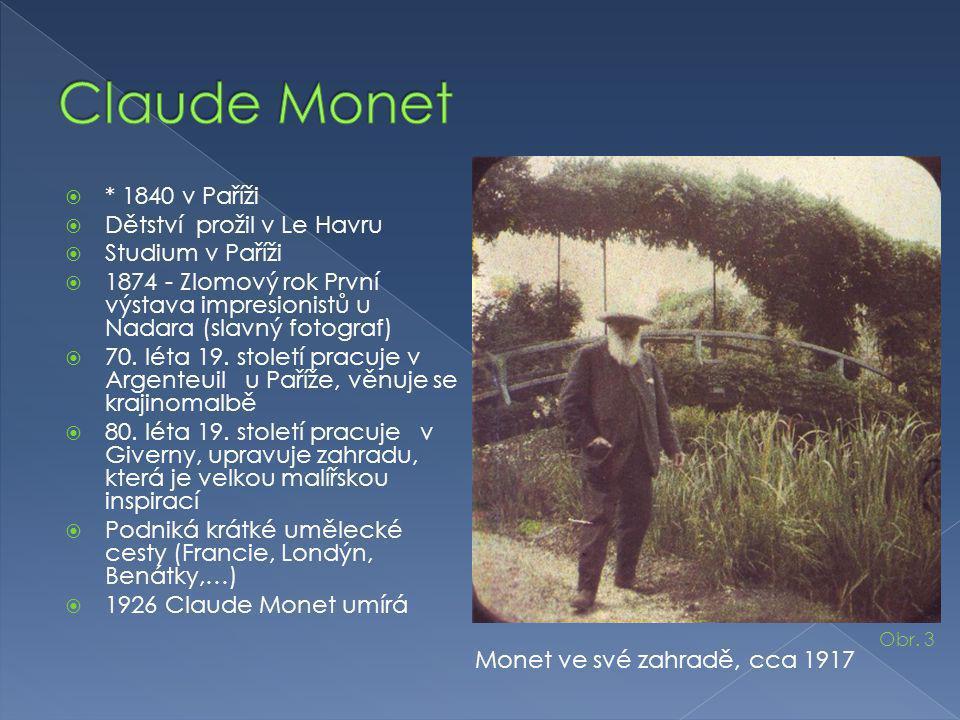 Claude Monet * 1840 v Paříži Dětství prožil v Le Havru