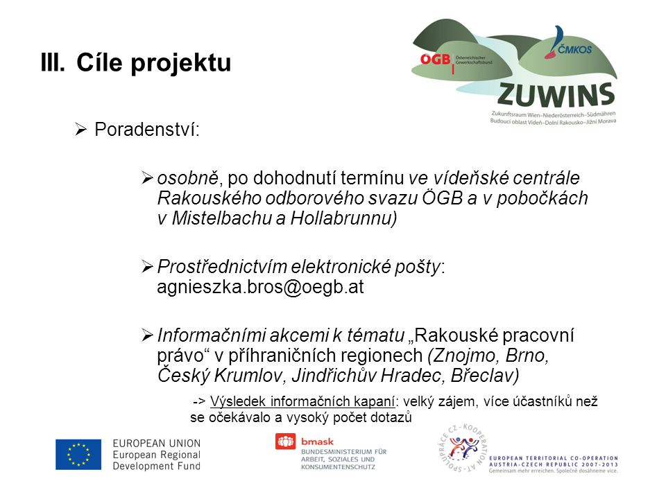 III. Cíle projektu Poradenství: