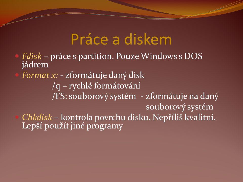 Práce a diskem Fdisk – práce s partition. Pouze Windows s DOS jádrem