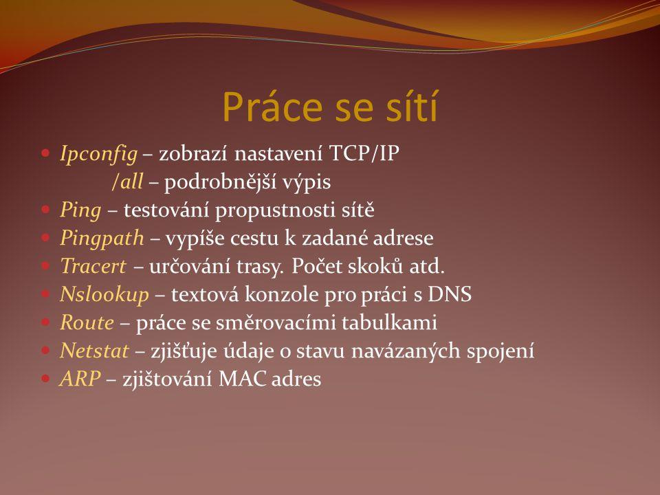 Práce se sítí Ipconfig – zobrazí nastavení TCP/IP