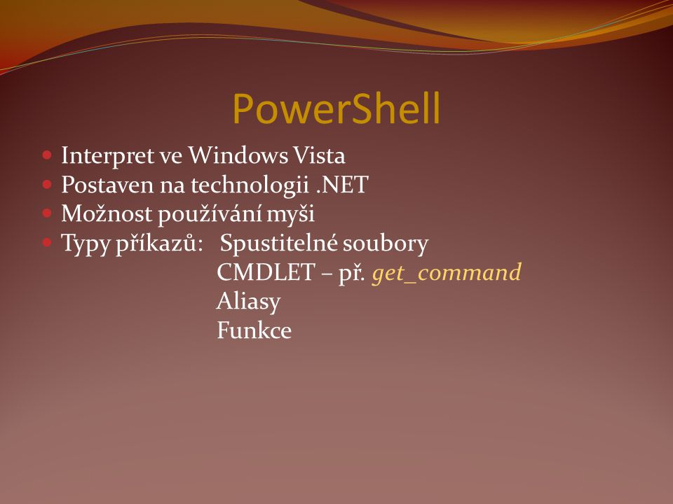 PowerShell Interpret ve Windows Vista Postaven na technologii .NET