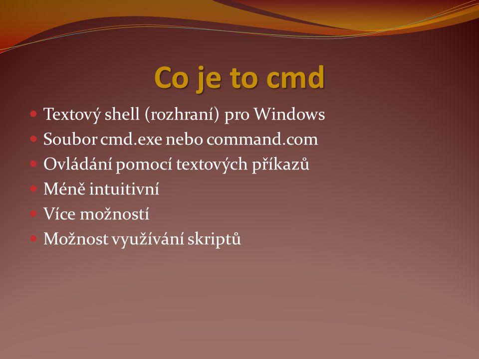 Co je to cmd Textový shell (rozhraní) pro Windows