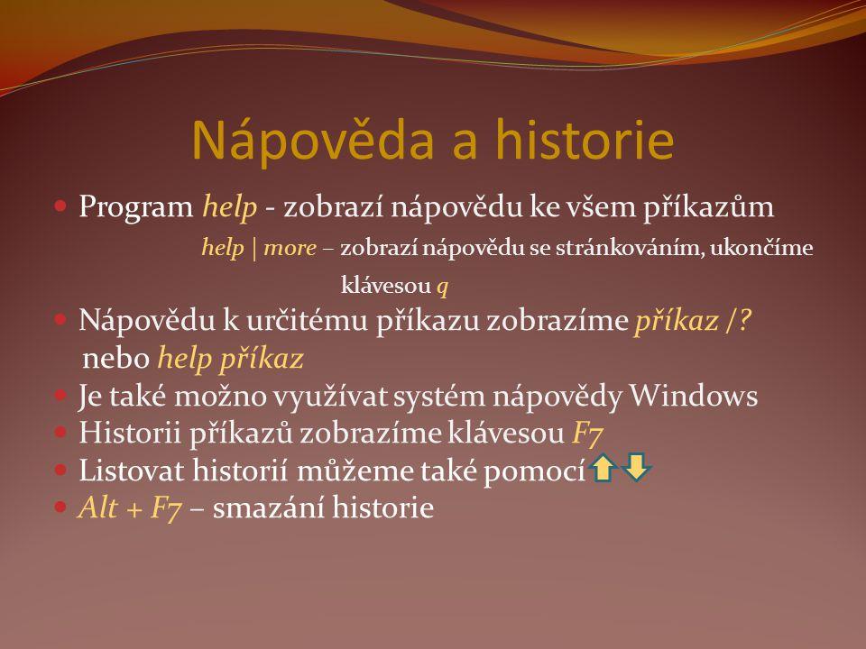 Nápověda a historie Program help - zobrazí nápovědu ke všem příkazům