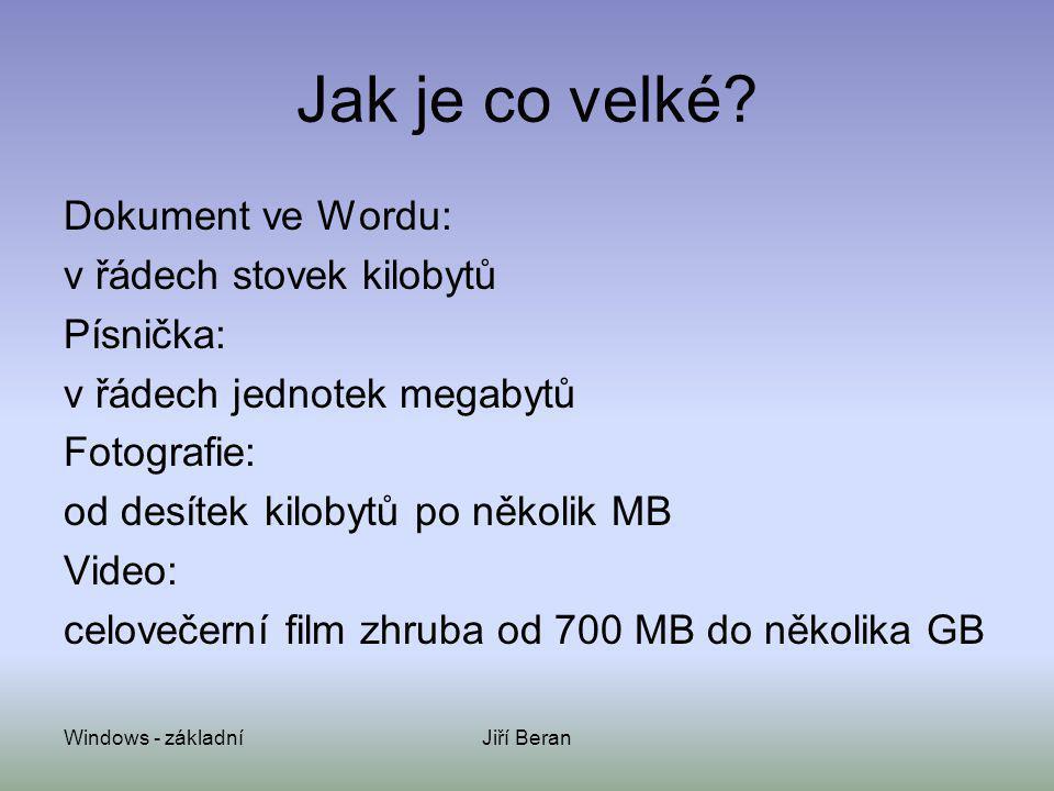 Jak je co velké Dokument ve Wordu: v řádech stovek kilobytů Písnička: