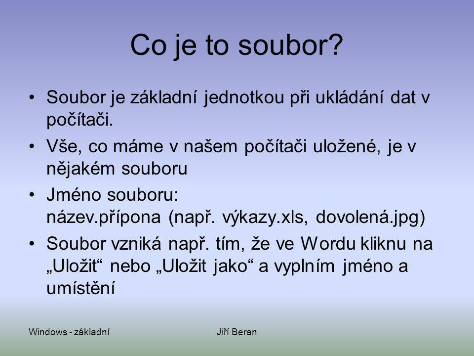 Co je to soubor Soubor je základní jednotkou při ukládání dat v počítači. Vše, co máme v našem počítači uložené, je v nějakém souboru.