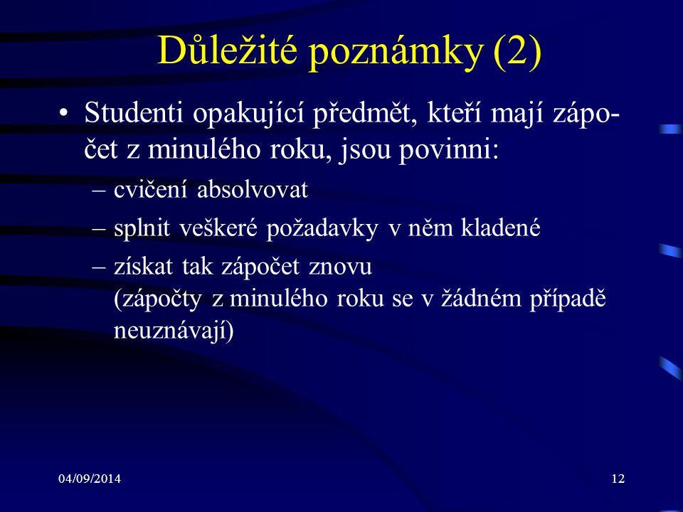 Důležité poznámky (2) Studenti opakující předmět, kteří mají zápo-čet z minulého roku, jsou povinni: