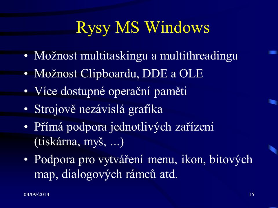 Rysy MS Windows Možnost multitaskingu a multithreadingu
