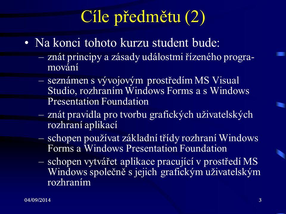 Cíle předmětu (2) Na konci tohoto kurzu student bude: