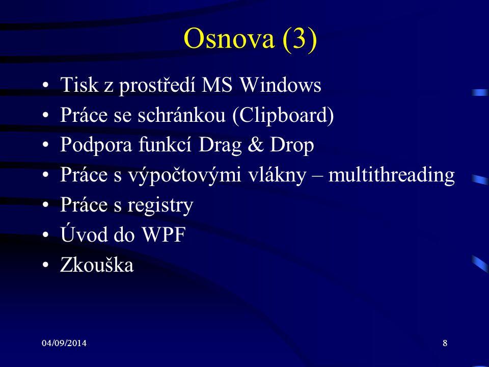 Osnova (3) Tisk z prostředí MS Windows Práce se schránkou (Clipboard)