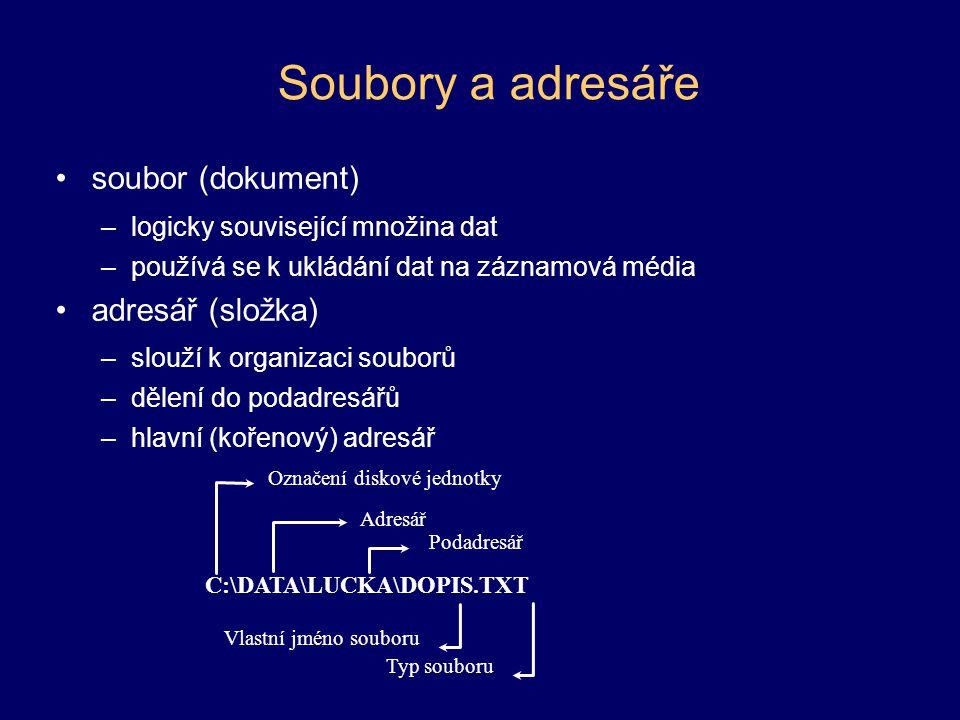 Soubory a adresáře soubor (dokument) adresář (složka)