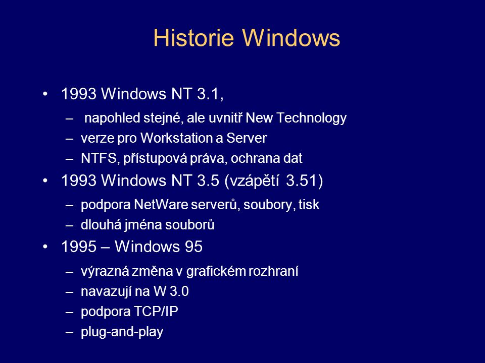 Historie Windows 1993 Windows NT 3.1,