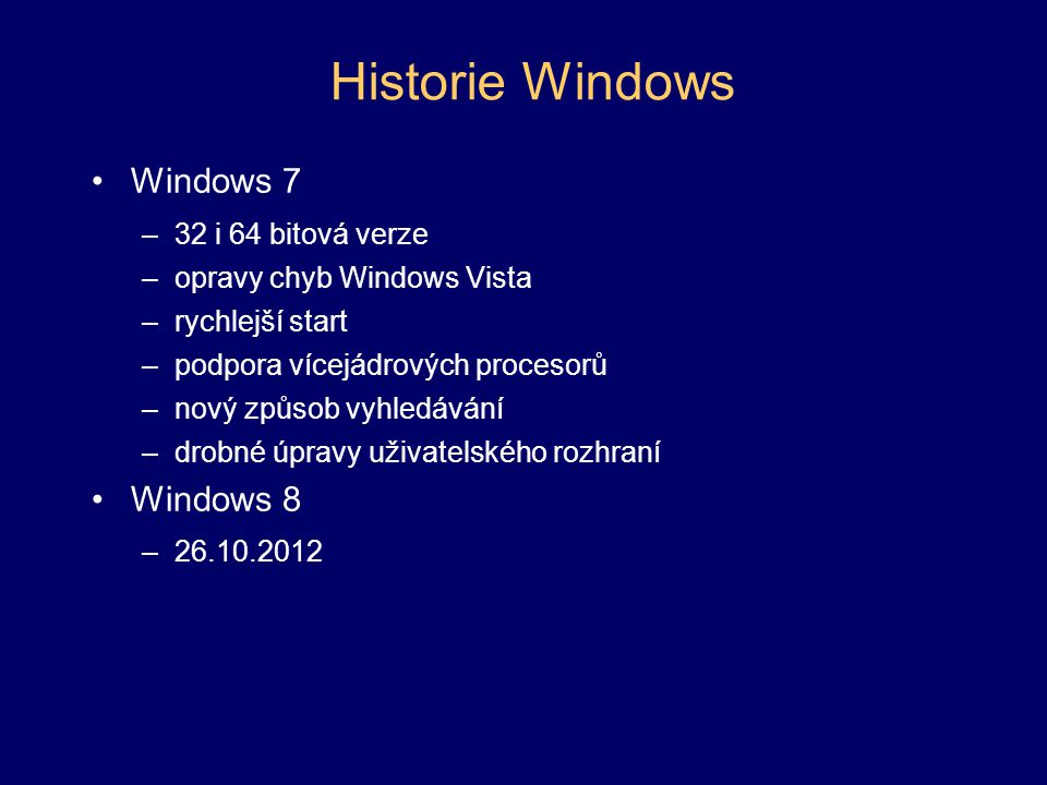 Historie Windows Windows 7 Windows 8 32 i 64 bitová verze