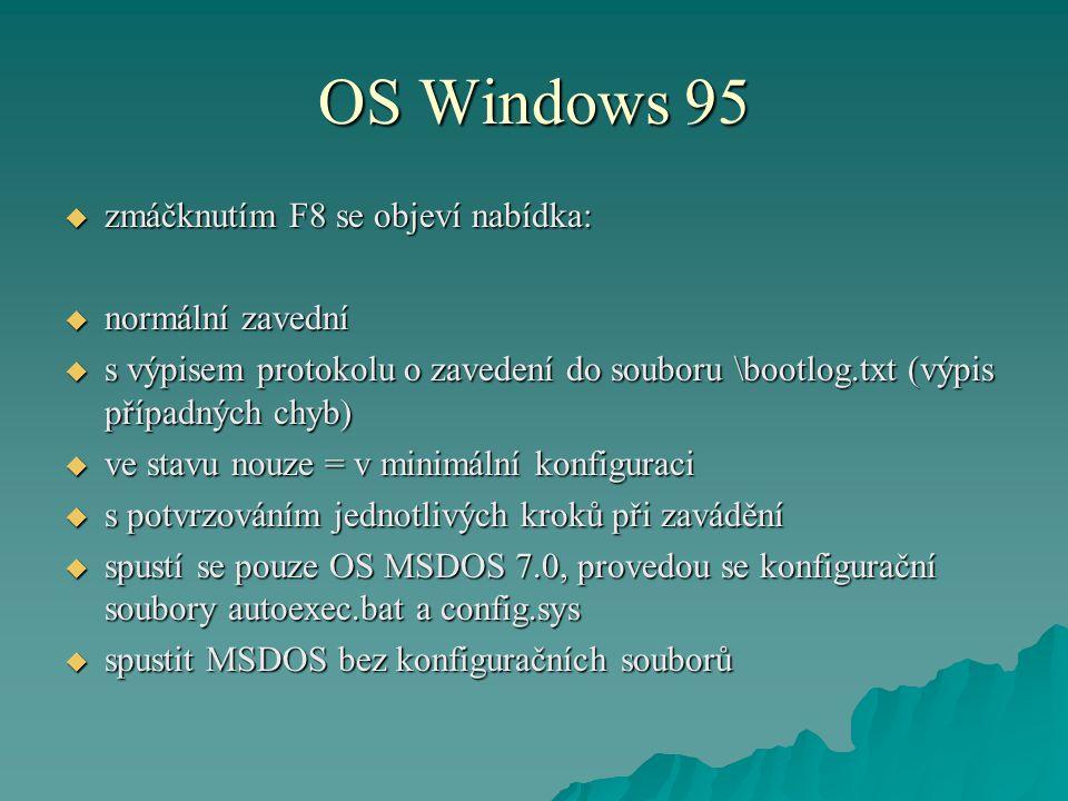 OS Windows 95 zmáčknutím F8 se objeví nabídka: normální zavední