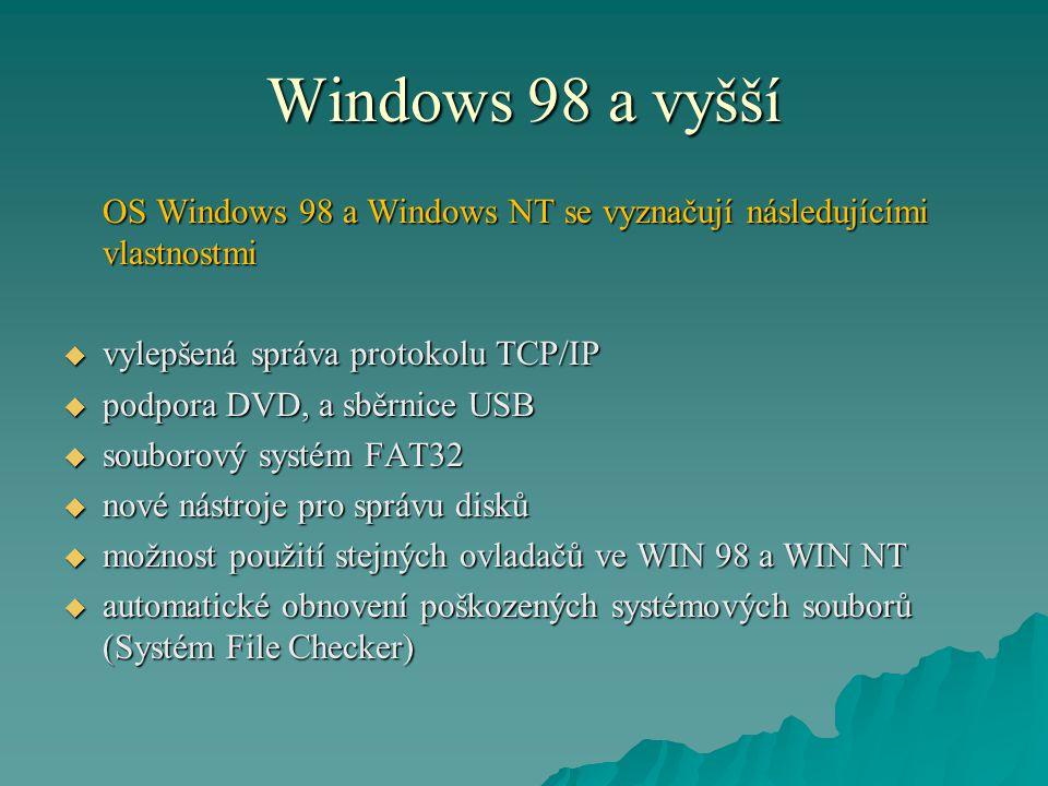 Windows 98 a vyšší OS Windows 98 a Windows NT se vyznačují následujícími vlastnostmi. vylepšená správa protokolu TCP/IP.