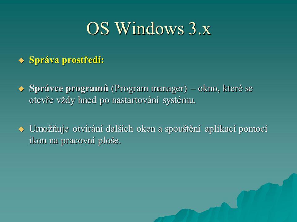 OS Windows 3.x Správa prostředí: