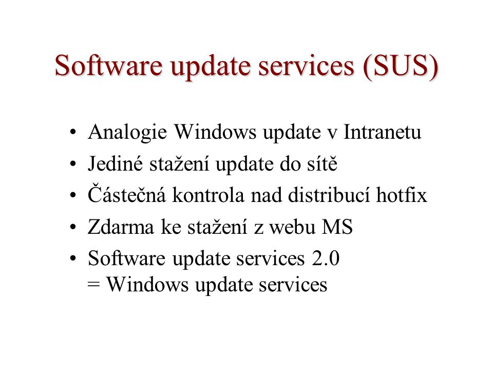 Software update services (SUS)