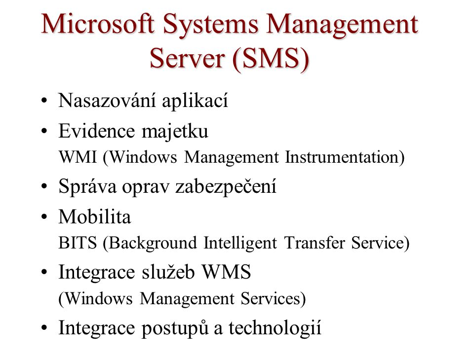 Microsoft Systems Management Server (SMS)