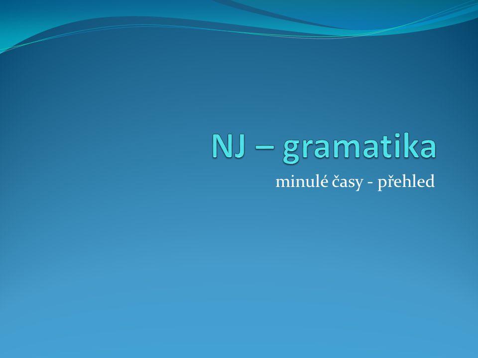 NJ – gramatika minulé časy - přehled