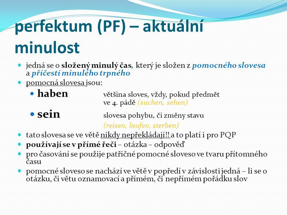 perfektum (PF) – aktuální minulost