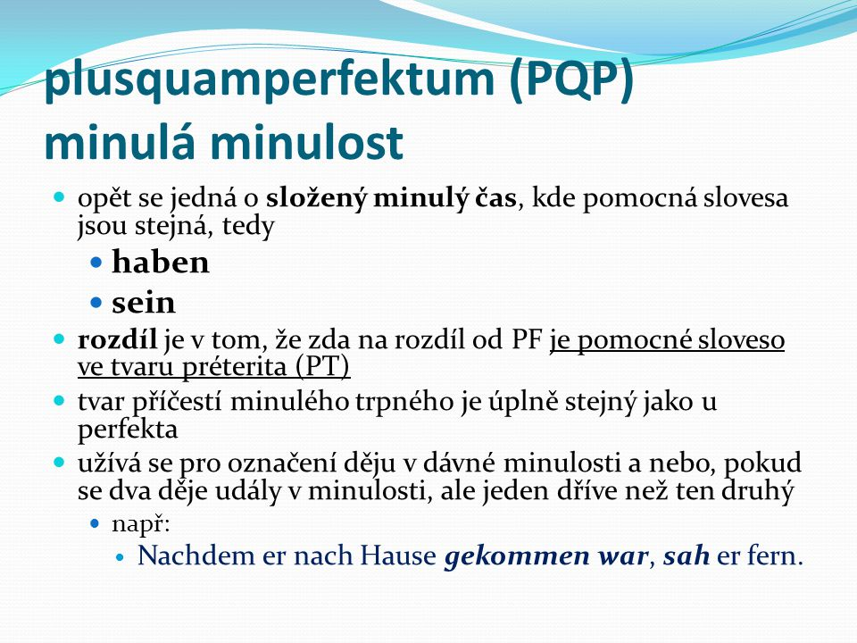 plusquamperfektum (PQP) minulá minulost