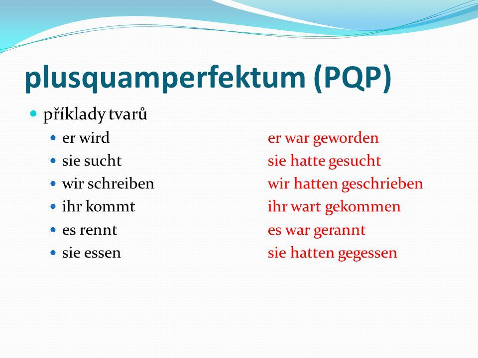plusquamperfektum (PQP)