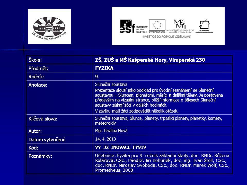 ZŠ, ZUŠ a MŠ Kašperské Hory, Vimperská 230 Předmět: FYZIKA Ročník: 9.