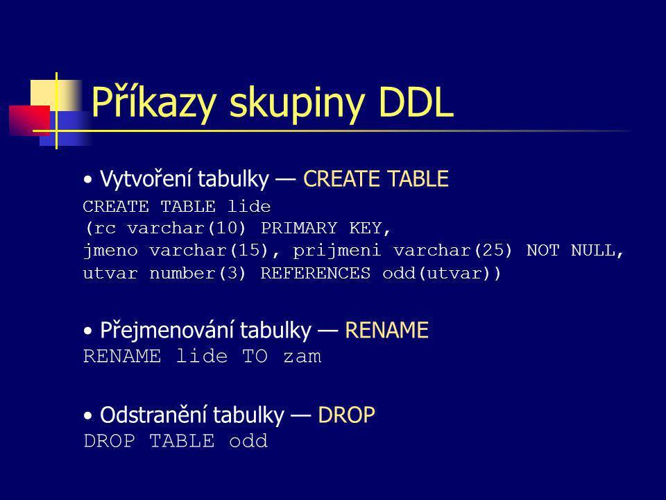 Příkazy skupiny DDL