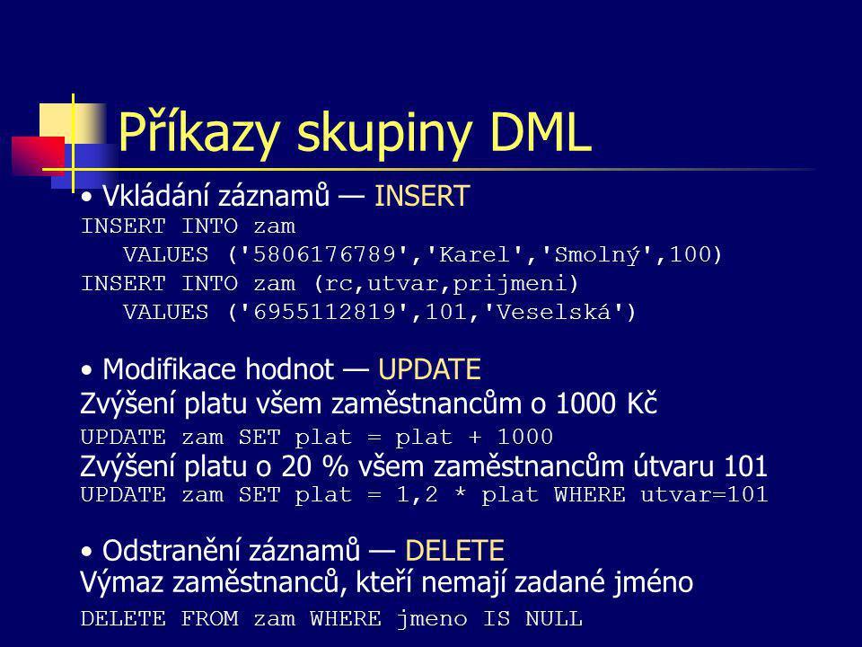 Příkazy skupiny DML Vkládání záznamů — INSERT