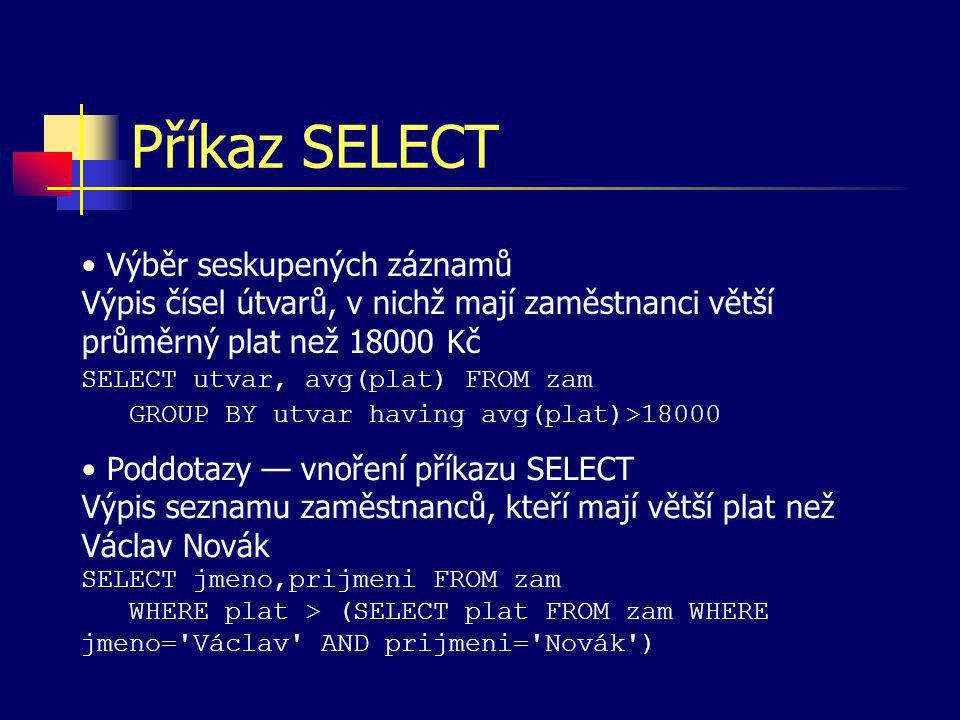 Příkaz SELECT Výběr seskupených záznamů