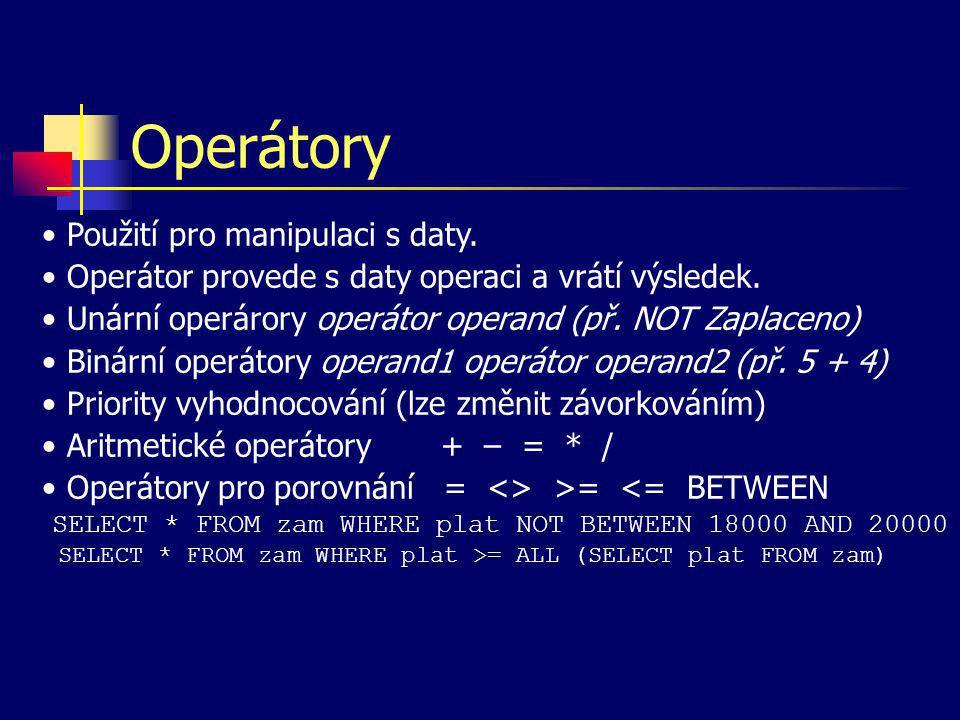 Operátory Použití pro manipulaci s daty.