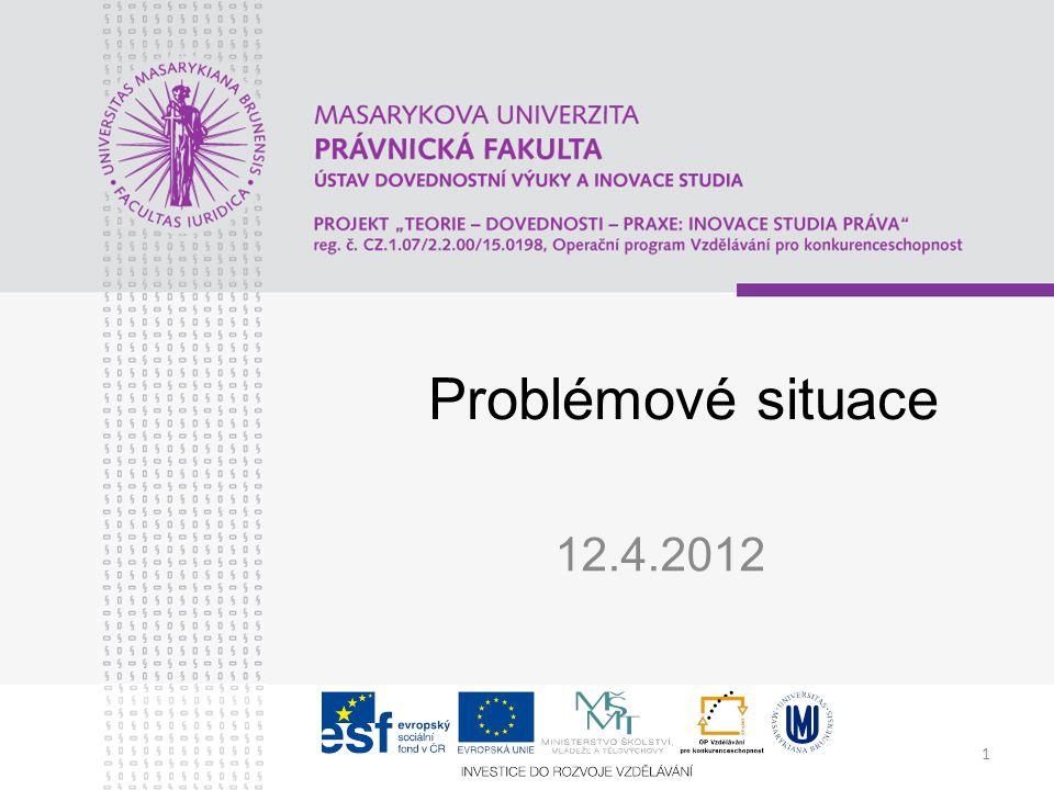 Problémové situace 12.4.2012