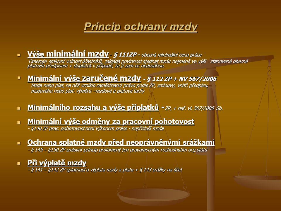 Princip ochrany mzdy Výše minimální mzdy - § 111ZP - obecná minimální cena práce.