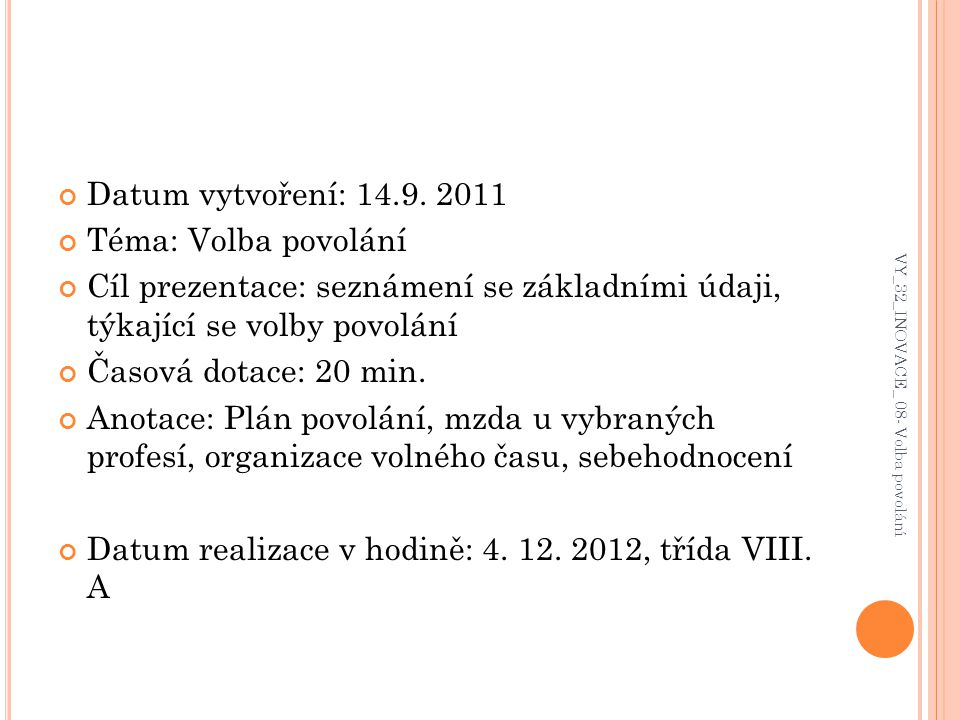 Datum realizace v hodině: 4. 12. 2012, třída VIII. A