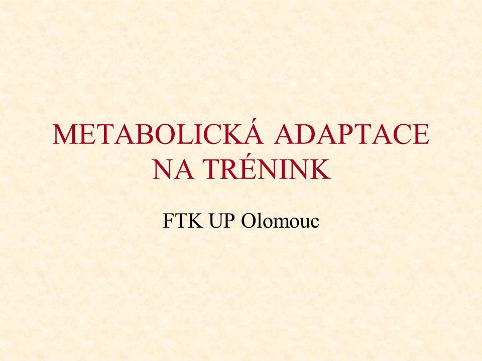 METABOLICKÁ ADAPTACE NA TRÉNINK